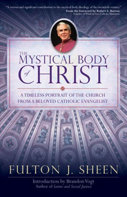 The Mystical Body of Christ -  Fulton J. Sheen