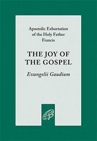 The Joy of the Gospel (Evangelii Gaudium) -  Pope Francis