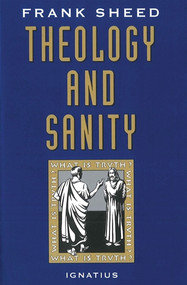 Theology and Sanity -  Frank Sheed