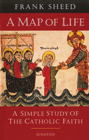 A Map of Life : A Simple Study of the Catholic Faith -  Frank Sheed