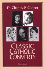 Classic Catholic Converts -  Fr. Charles P. Connor