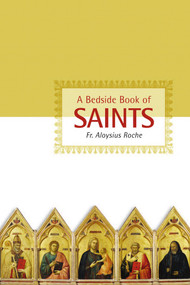 A Bedside Book of Saints - Fr. Aloysius Roche