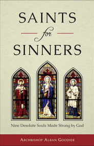 Saints for Sinners - Archbishop Alban Goodier
