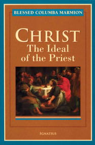 Christ: The Ideal of the Priest - Bl. Columba Marmion