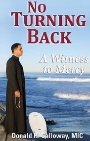 No Turning Back (Book) - Fr. Donald Calloway, MIC