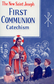 The New St. Joseph First Communion Catechism