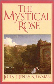 The Mystical Rose - John Henry Newman