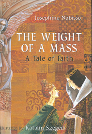 The Weight of a Mass: A Tale of Faith (paperback) - Josephine Nobisso