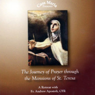 The Journey of Prayer through the Mansions of St. Teresa (CDs) - Fr. Andrew Apostoli, CFR