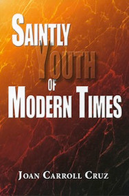 Saintly Youth of Modern Times - Joan Carroll Cruz