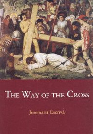 Way of the Cross - St. Josemaria Escriva