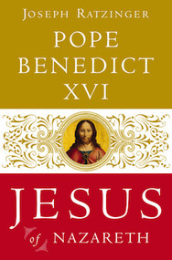 Jesus of Nazareth (Volume I) - Pope Benedict XVI