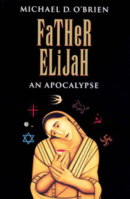 Father Elijah - Michael O'Brien