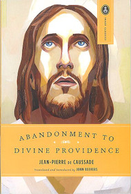 Abandonment to Divine Providence - Jean-Pierre de Caussade