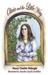 Olivia and the Little Way - Nancy Carabio Belanger
