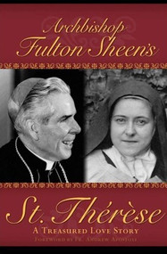 St. Therese: A Treasured Love Story - Archbishop Fulton Sheen
