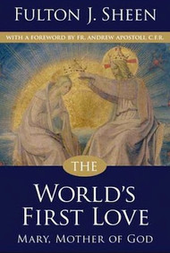 The World's First Love - Archbishop Fulton Sheen