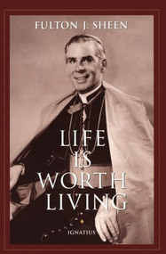 Life Is Worth Living - Archbishop Fulton J. Sheen