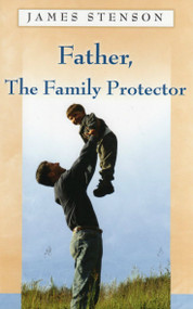 Father, The Family Protector - James Stenson