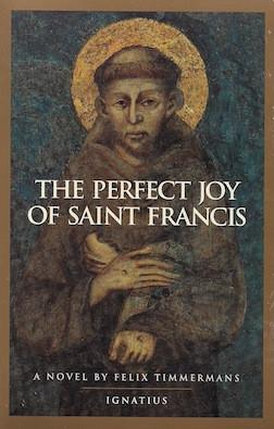 The Perfect Joy of Saint Francis by Felix Timmermans
