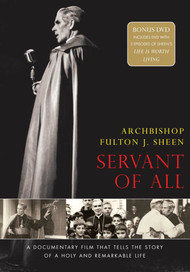 Archbishop Fulton J. Sheen: Servant of All (DVD)