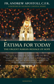 Fatima for Today - Fr. Andrew Apostoli, CFR