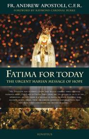 Fatima for Today - Fr. Andrew Apostoli, CFR