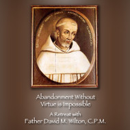 Abandonment Without Virtue Is Impossible (CDs) - Fr. David Wilton, CPM