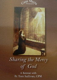 Sharing the Mercy of God - Fr. Tom Sullivan, CPM