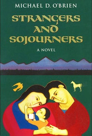 Strangers and Sojourners - Michael O'Brien
