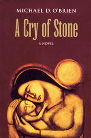 A Cry of Stone - Michael O'Brien