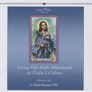 Living Our Faith Abundantly in Today's Culture (CDs) - Fr. Wade Menezes, CPM