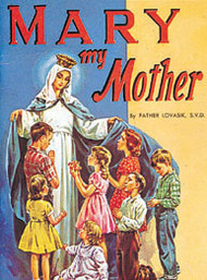 Mary My Mother by Father Lawrence Lovasik