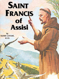 Saint Francis of Assisi - Father Lawrence Lovasik