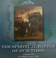 The Spiritual Battle of Our Times (CDs) - Fr. Bill Casey