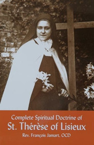 The Complete Spiritual Doctrine of St. Therese of Lisieux