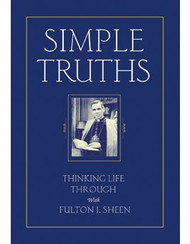 Simple Truths: Thinking Life Through with Fulton Sheen