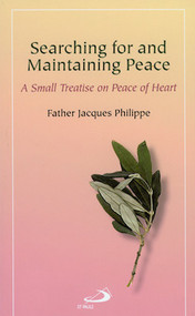 Searching for and Maintaining Peace - Fr. Jacques Philippe
