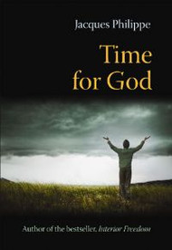 Time for God - Fr. Jacques Philippe