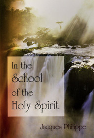 In the School of the Holy Spirit - Fr. Jacques Philippe