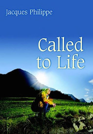 Called to Life - Fr. Jacques Philippe
