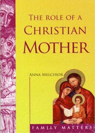The Role of a Christian Mother - CTS Booklet
