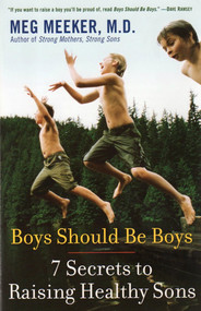 Boys Should Be Boys - Meg Meeker