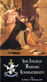 The Angelic Warfare Confraternity - Fr. Brian Mullady, OP