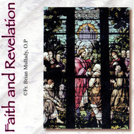 Faith and Revelation (CDs) - Fr. Brian Mullady, OP