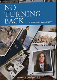 No Turning Back: A Witness to Mercy (DVD) - Father Donald Calloway, MIC