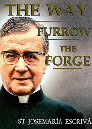 The Way, Furrow and The Forge - St. Josemaria Escriva