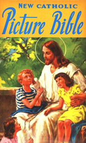 New Catholic Picture Bible - Father Lawrence Lovasik