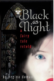 Black as Night: A Fairy Tale Retold by Regina Doman