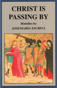 Christ Is Passing By: Homilies by Josemaria Escriva